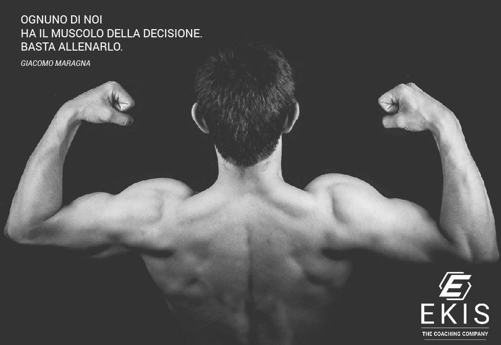 Il muscolo della decisione.